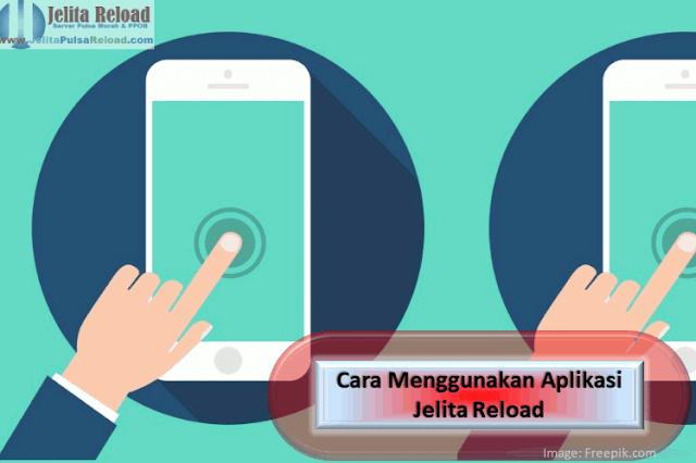 Cara Menggunakan Aplikasi Jelita Reload