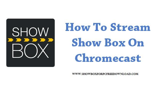 How to stream showbox on chromecast | How to Stream ShowBox Movies