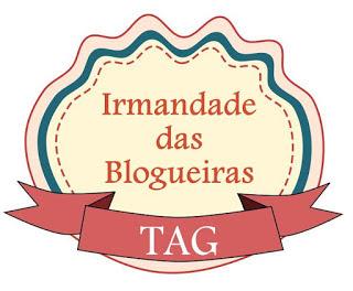 TAG: Irmandade das Blogueiras - Tamaravilhosamente