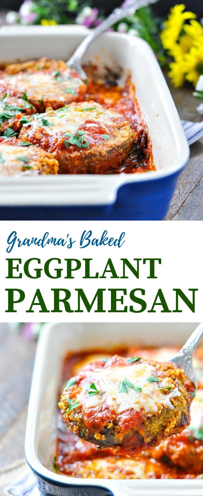 GRANDMA'S BAKED EGGPLANT PARMESAN #Parmesan #Vegetarian