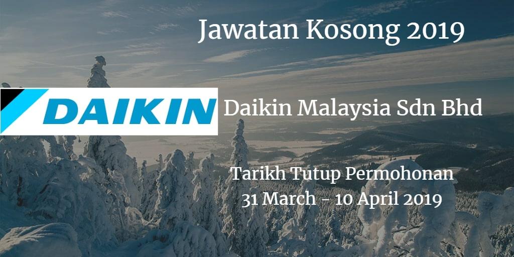 Jawatan Kosong Daikin Malaysia Sdn Bhd 31 March - 10 April 2019
