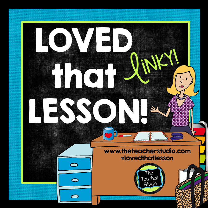 http://www.theteacherstudio.com/2014/06/loved-that-lesson-linky-june-lessons.html
