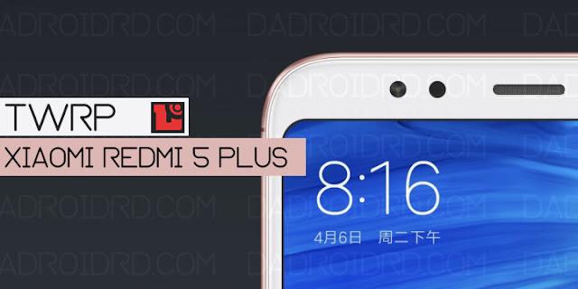 telah resmi mendapat support resmi dari  Nih Tutorial pasang Official TWRP di Xiaomi Redmi 5 Plus (Vince)