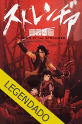 Sword Of The Stranger: Mukou Hadan – Legendado