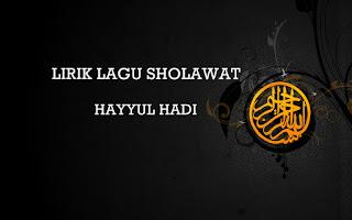 Permalink to Lirik Sholawat Hayyul Hadi Terbaru