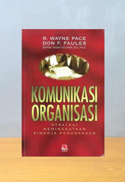 KOMUNIKASI ORGANISASI, R. Wayne Pace & Don F. Faules