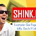GANA DINERO CON SHINK.IN  EL ACORTADOR QUE PAGA MAS QUE ADFLY, OUO.IO Y LINKSHRINK