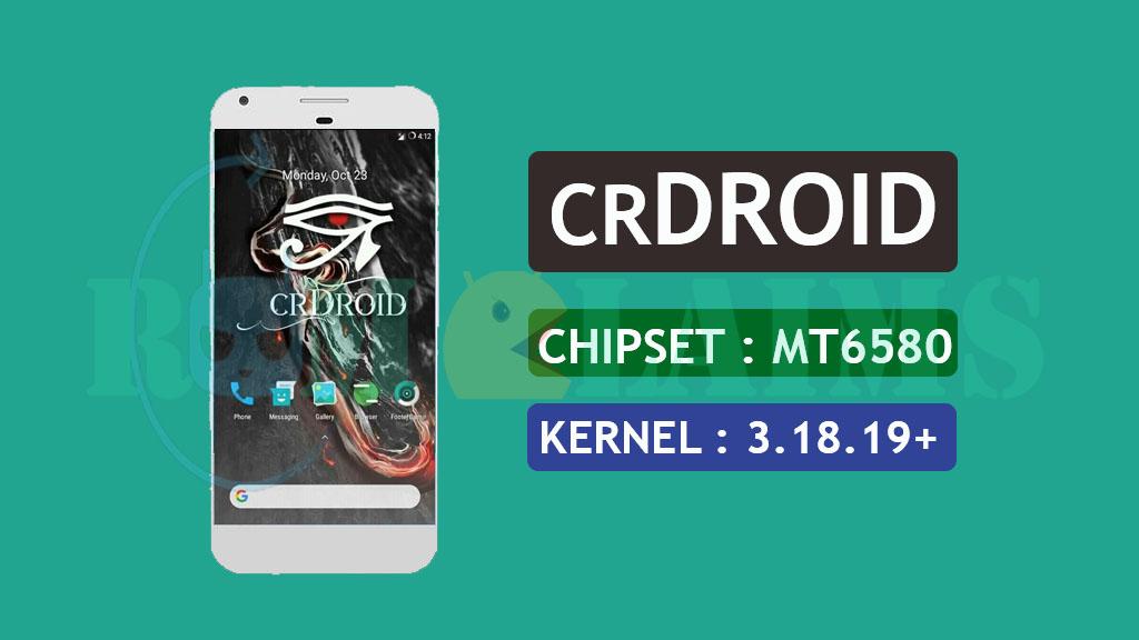 [MT6580] [7.1.1] crDroid v2.5 N Rom For MT6580 || Kernel 3.18.19+ MM