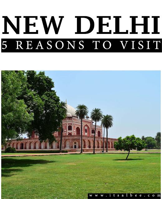 5 Reasons To Visit New Delhi