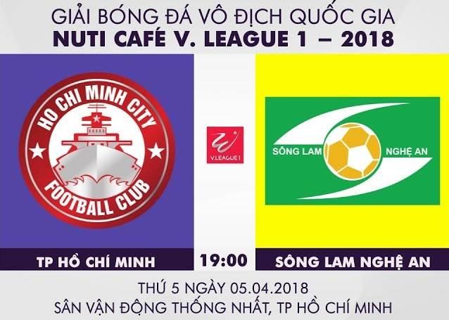 Trực Tiếp | CLB TP. Hồ Chí Minh vs Sông Lam Nghệ An | Đấu bù Vòng 1 V.League 2018