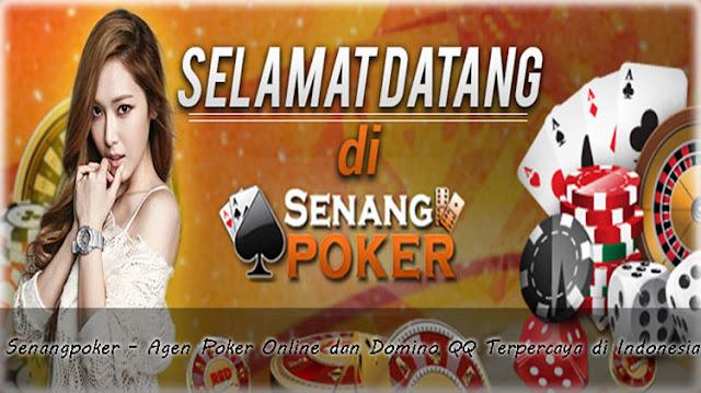 Senangpoker - Agen Poker Online dan Domino QQ Terpercaya di Indonesia