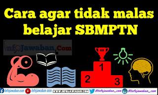cara agar tidak malas belajar SBMPTN