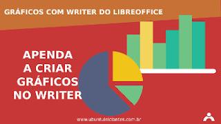 tutorial para criar graficos com o writer do libreoffice