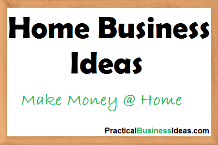home based business ideas and opportunities to make money