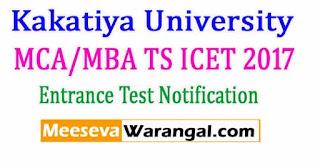 Kakatiya University MCA/MBA TS ICET 2017 Entrance Test Notification