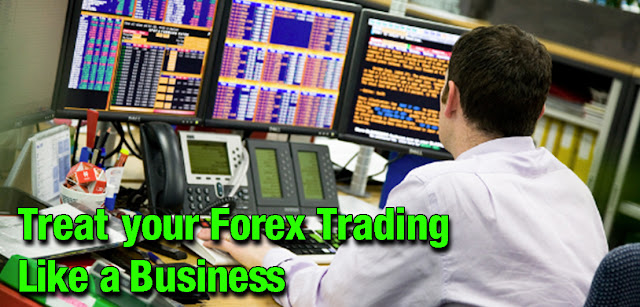 Treat your Forex Trading like a Business