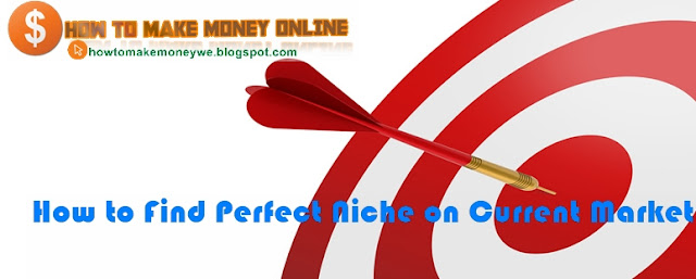 How to Find Perfect Niche on Current Market
