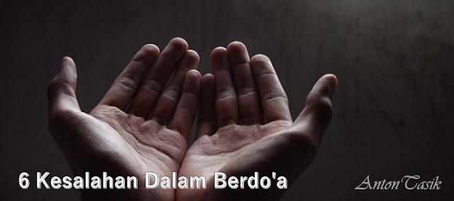 6 Kesalahan Umum dalam Berdo'a