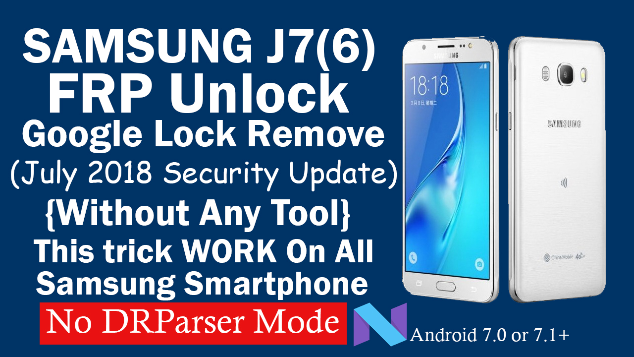Samsung J7 6 FRP Unlock Latest Security Update 2018/2019