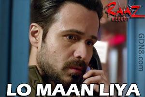 LO MAAN LIYA – Raaz Reboot - Arijit Singh
