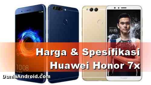 Harga HP Huawei Honor 7x dan spesifikasinya