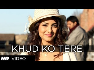 Khud Ko Tere HD Video Indian Song of 1920: The Evil Returns