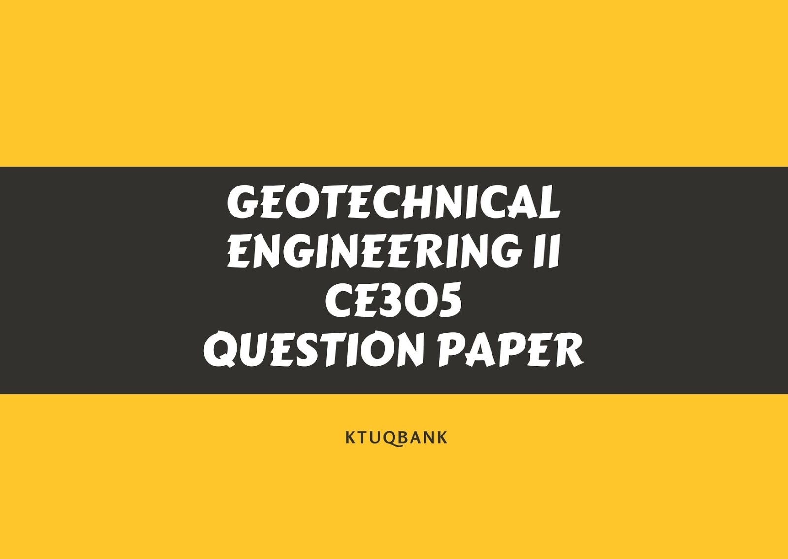Geotechnical Engineering II | CE305 | Question Papers (2015 batch)
