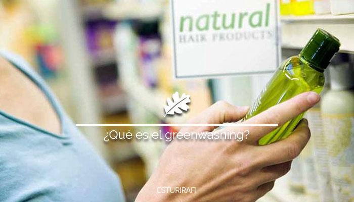 ¿Qué es el greenwashing? No todo lo verde es eco..