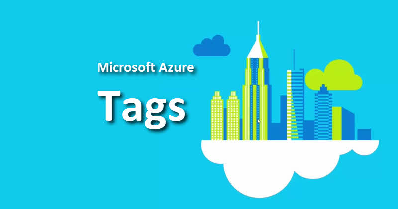 How to organize resources and resource groups using 'Tags' in Azure Portal?