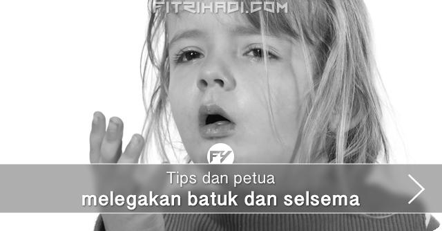 Tips Petua Legakan Batuk Dan Selsema