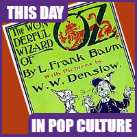 """The Wonderful Wizard of Oz"" was published on May 17, 1900"