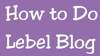 Lebel Your Posts Blogger