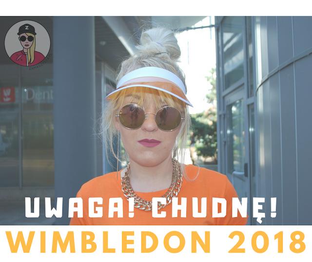 WIMBLEDON 2018// UWAGA CHUDNĘ!