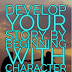 Develop Your Story by Beginning with Character Backstory