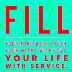 Fill your mind with truth, your heart with love, your life with service.