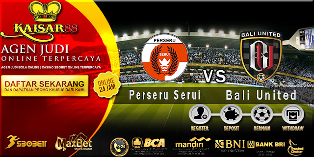 Prediksi Bola Jitu Perseru Serui vs Bali United Pusam 10 Agustus 2018