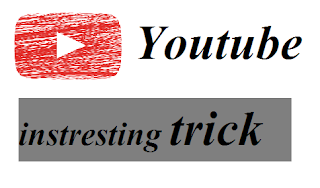 Youtube Intresting Trick