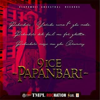9ice - Papanbari (Prod. By DJ Coublon) mp3 download