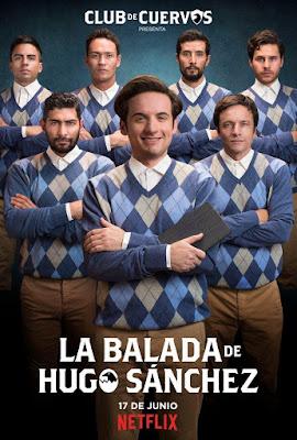 La balada de Hugo Sánchez Netflix