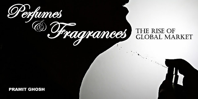Perfumes & Fragrances — The Rise of Global Market