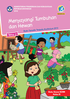 Tema 2 Buku Siswa Kelas 3-III Kurikulum 2013 Revisi 2018