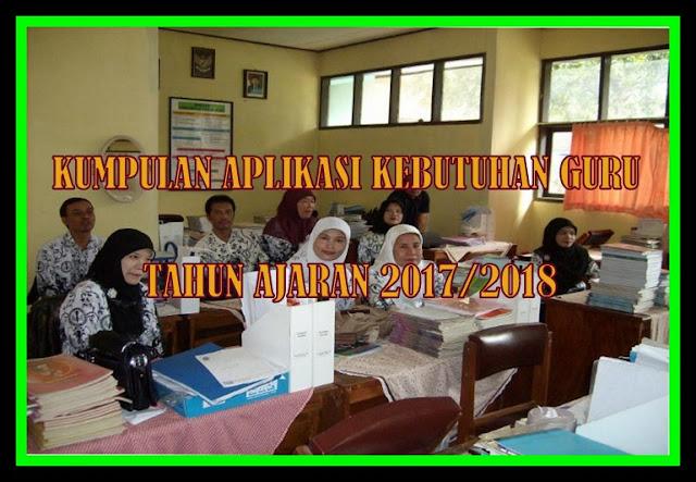 Download Kumpulan Aplikasi Kebutuhan Guru Tahun Ajaran 2017/2018