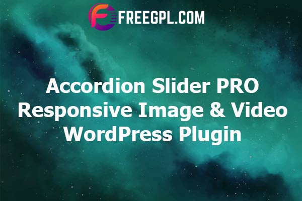 Accordion Slider PRO 1.0.2.2 - Responsive Image And Video WordPress Plugin Nulled Download Free