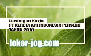 Lowongan Kerja PT KERETA API INDONESIA PERSERO TAHUN 2019