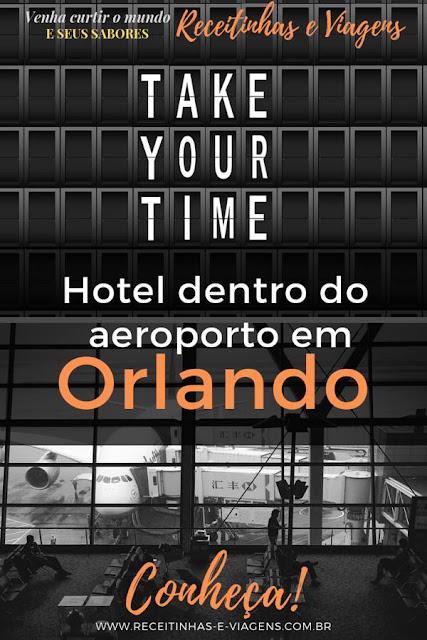 Hotel dentro do aeroporto de Orlando