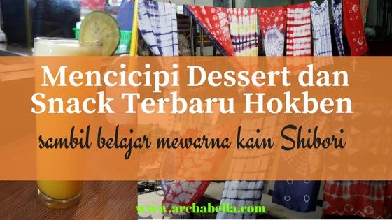 Mencicipi Dessert dan Snack Terbaru Hokben
