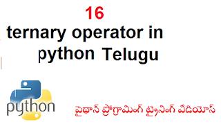 16 ternary operator in python Telugu