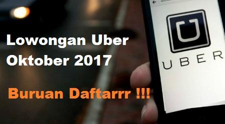 lowongan uber oktober 2017, pendaftaran uber oktober 2017, daftar uber 2017, lowongan uber terbaru 2017