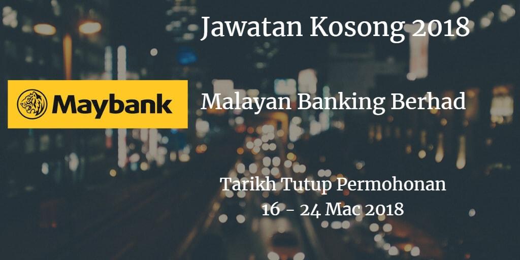 Jawatan Kosong Maybank 16 - 24 Mac 2018