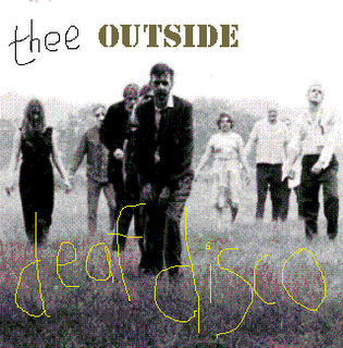 http://year-zero-records.blogspot.com/p/thee-outside-deaf-disco-year-zero.html
